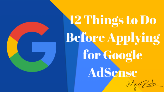 10 Things To Do Before Applying For Google Ad Sense