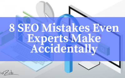 8 SEO Mistakes Even Experts Make Accidentally
