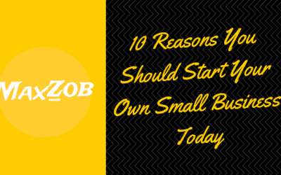 10 Reasons You Should Start Your Own Small Business Today