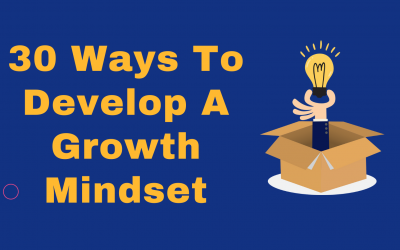 30 Ways To Develop A Growth Mindset: Comprehensive Guide