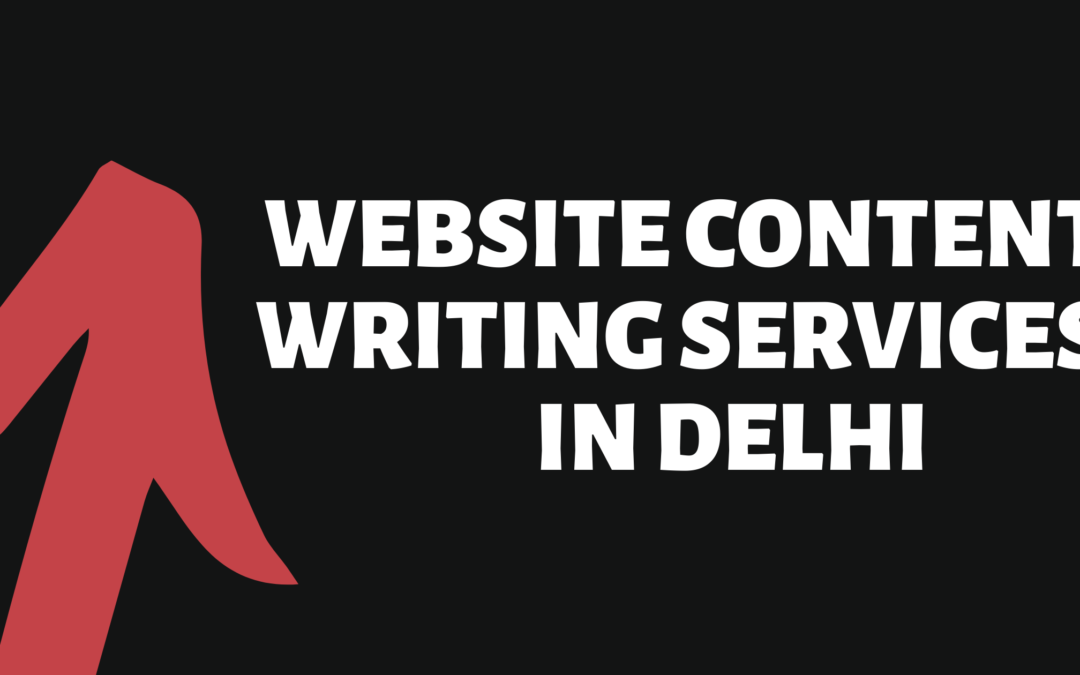 Website Content Writing Services In Delhi: From Top Writers In India