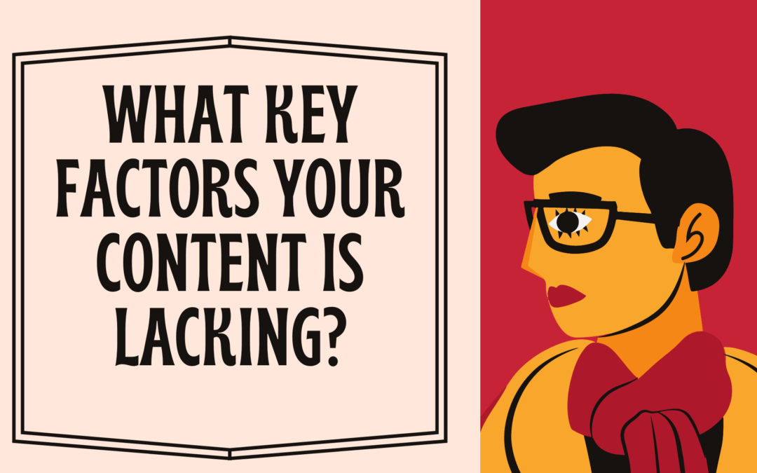 What Key Factors Your Content Is Lacking?
