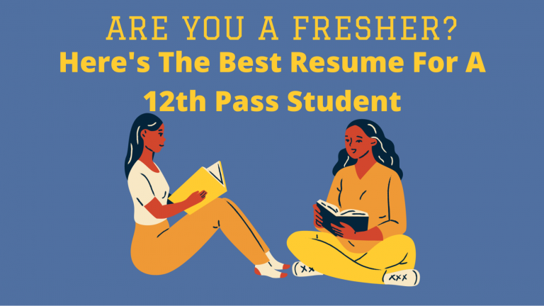 Are You A Fresher? Here's The Best Resume For 12th Pass Student
